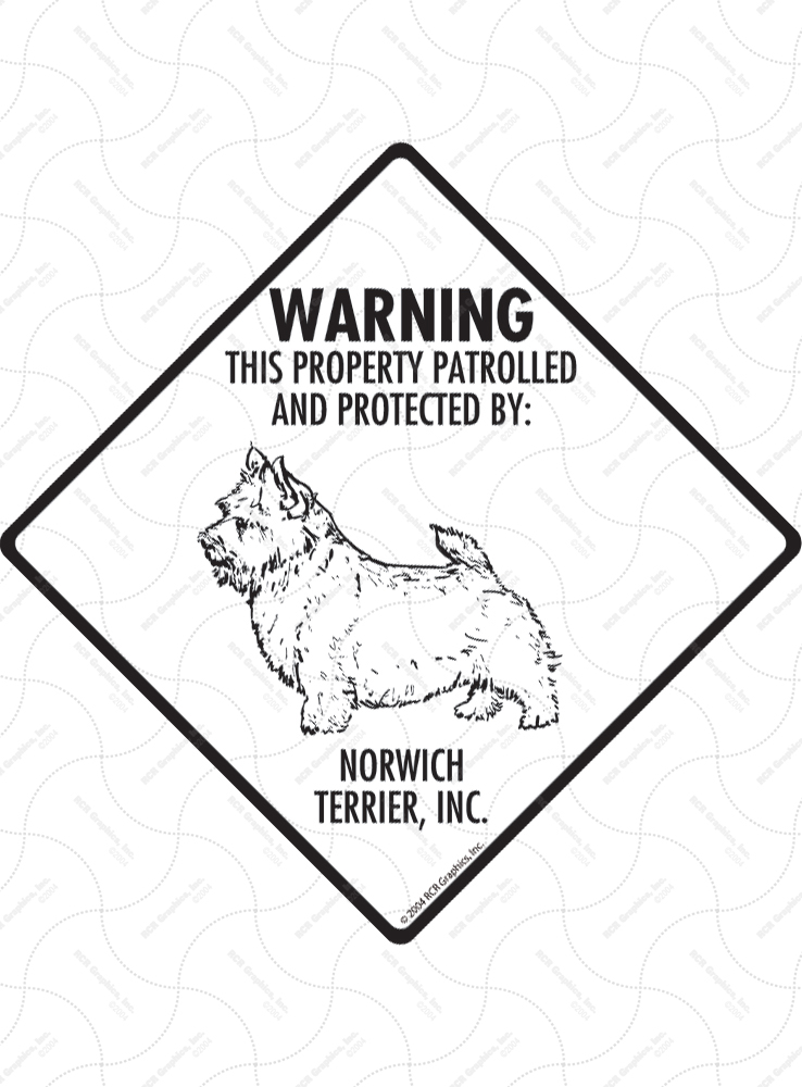 Norwich Terrier! Property Patrolled Signs and Sticker