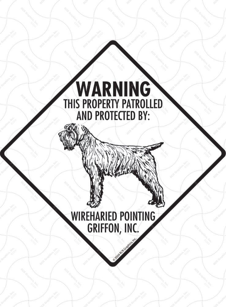 Wirehaired Pointing Griffon! Property Patrolled Signs & Sticker