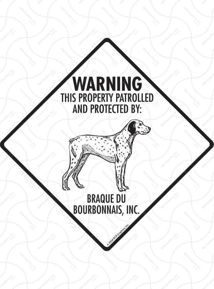 Braque du Bourbonnais! Property Patrolled Signs and Sticker