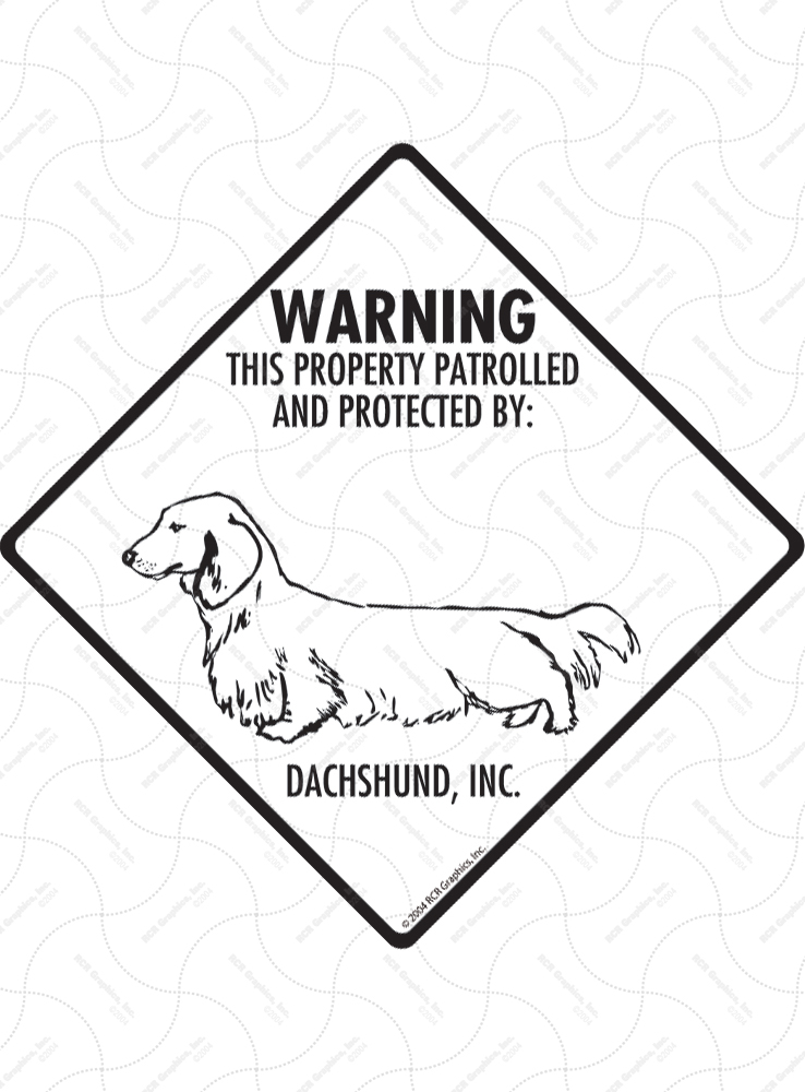 Dachshund (Long Hair)! Property Patrolled Signs and Sticker