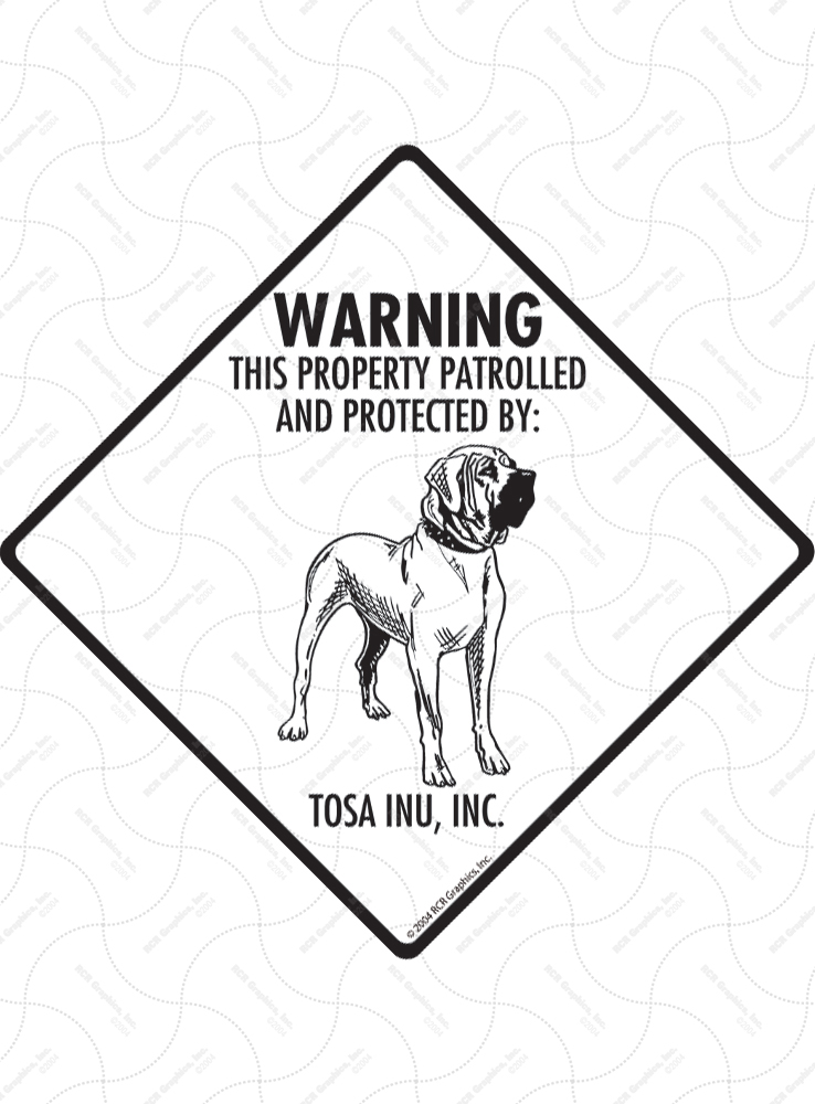 Tosa Inu! Property Patrolled Signs and Sticker