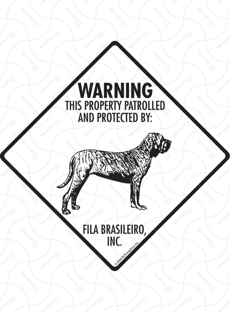 Fila Brasileiro! Property Patrolled Signs and Sticker