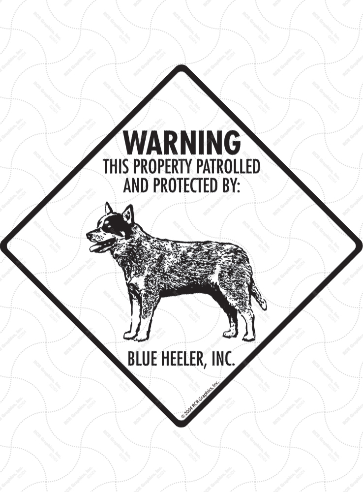 Blue Heeler! Property Patrolled Signs and Sticker