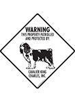 Cavalier King Charles! Property Patrolled Signs and Sticker