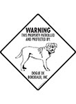 Dogue de Bordeaux! Property Patrolled Signs and Sticker