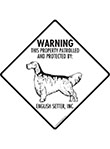 English Setter! Property Patrolled Signs and Sticker