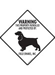 Field Spaniel! Property Patrolled Signs and Sticker