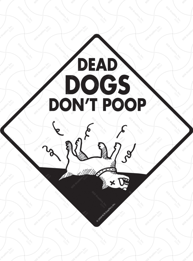 Dead Dogs Don't Poop Dog Poop Signs and Sticker