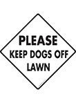 Please Keep Dogs Off Lawn Signs and Sticker