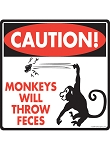 Caution! Monkeys Will Throw Feces Signs and Sticker
