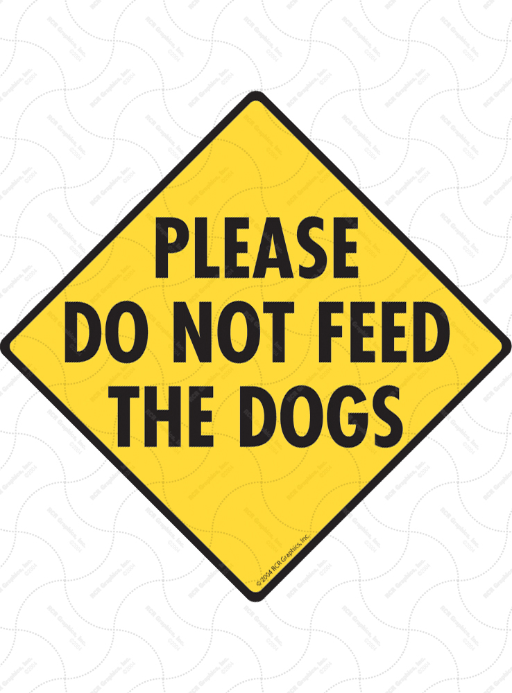 Please Do Not Feed the Dogs Signs and Sticker