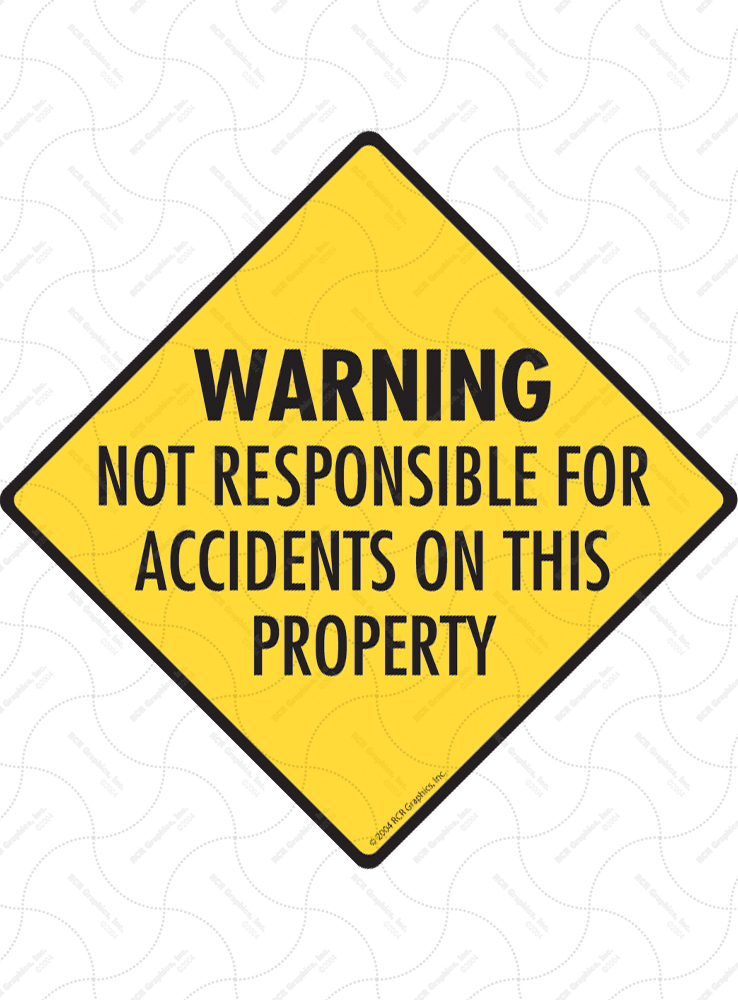 Warning! Not Responsible for Accidents Signs and Sticker