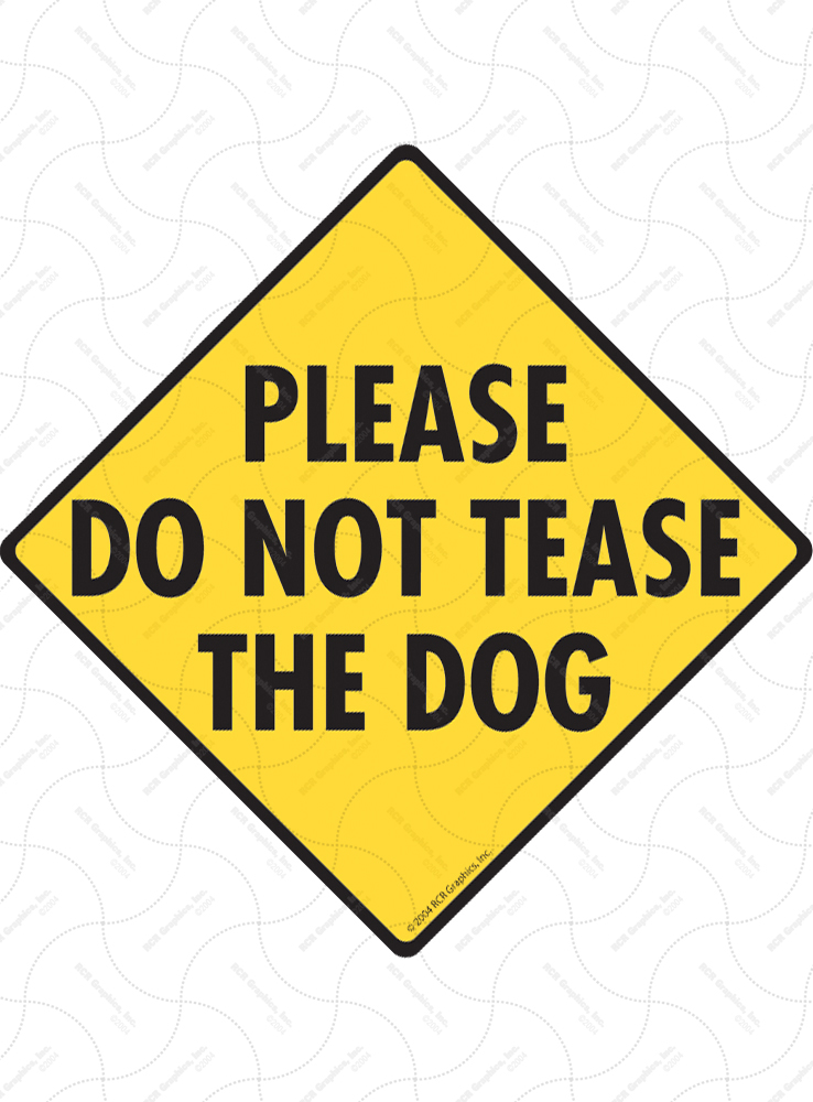 Please Do Not Tease the Dog Signs and Sticker