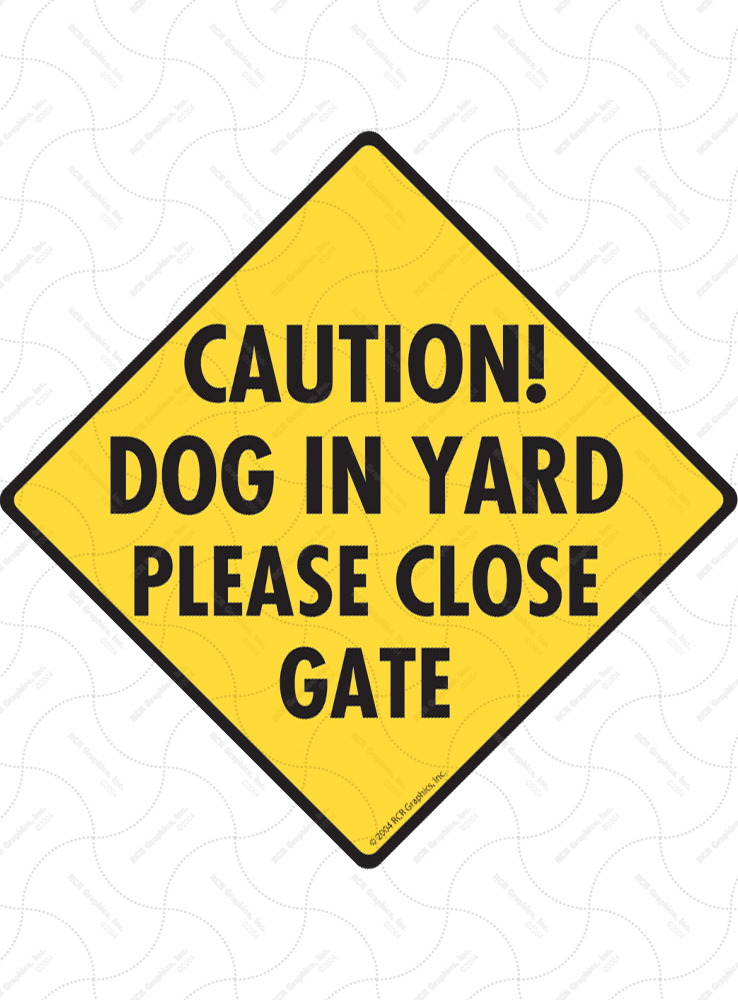 Caution! Dog in Yard Please Close Gate Signs
