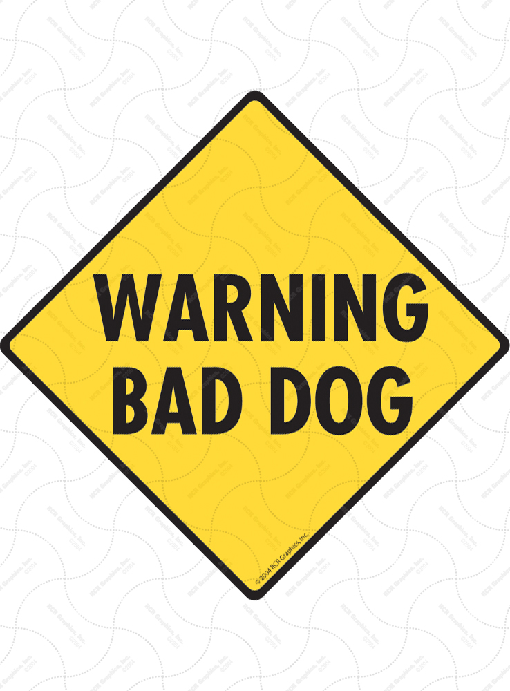 Warning Bad Dog Signs and Sticker