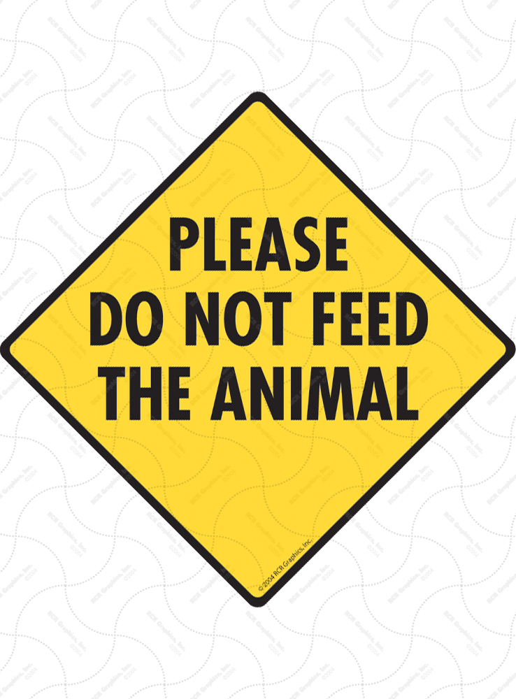 Please Do Not Feed the Animal Signs