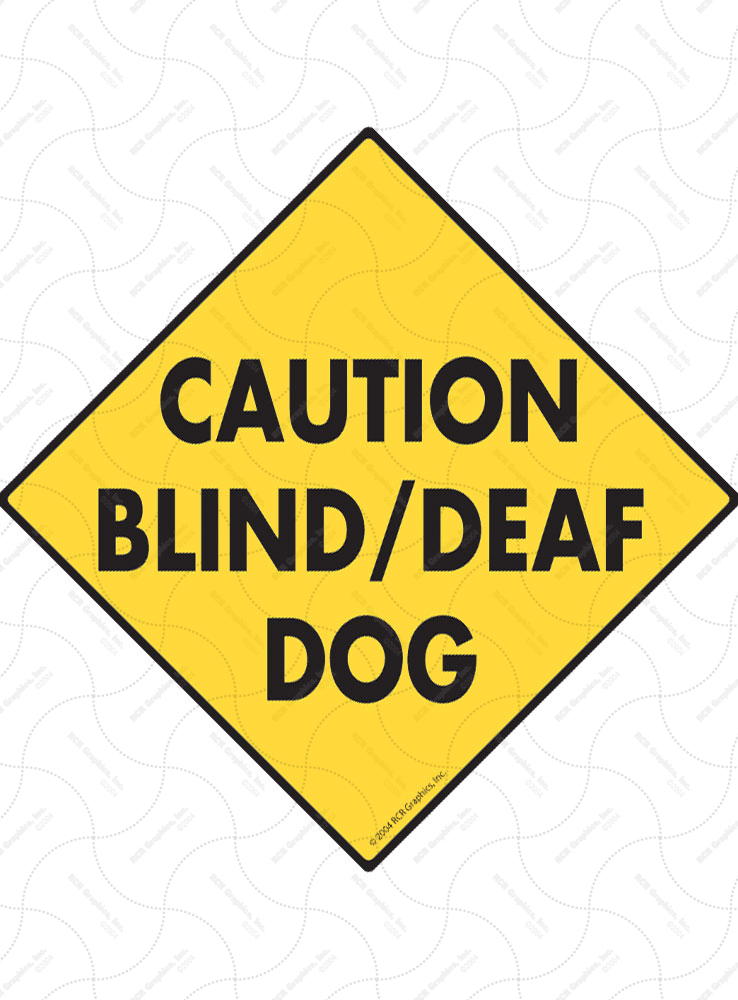 Caution! Blind & Deaf Dog Signs and Sticker
