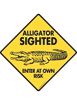 Alligator Sighted - Enter at Own Risk Signs or Sticker