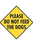 Please Do Not Feed the Dogs Signs