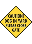 Caution! Dog in Yard - Please Close Gate Signs and Sticker