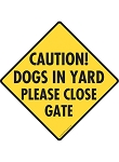 Caution! Dogs in Yard - Please Close Gate Signs and Sticker