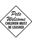 Pets Welcome - Children Must Be Leashed Signs and Sticker