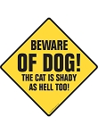 Beware of Dog! The Cat is Shady as Hell Too Signs and Sticker