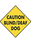 Caution! Blind/Deaf Dog Signs