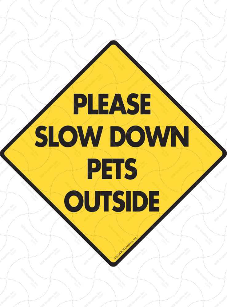 Please Slow Down Pets Outside Dog Signs and Sticker