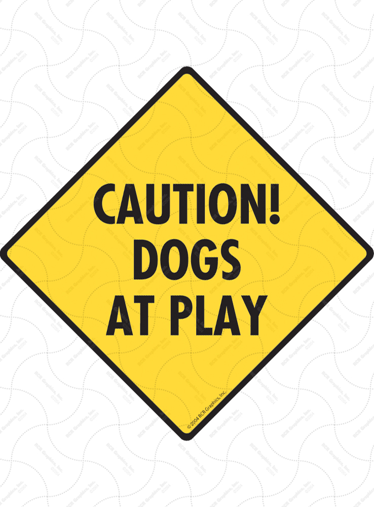 Caution! Dogs at Play Signs and Sticker