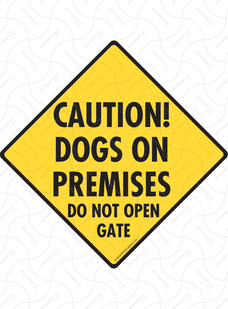 Caution! Dogs on Premises - Open Gate Signs and Sticker