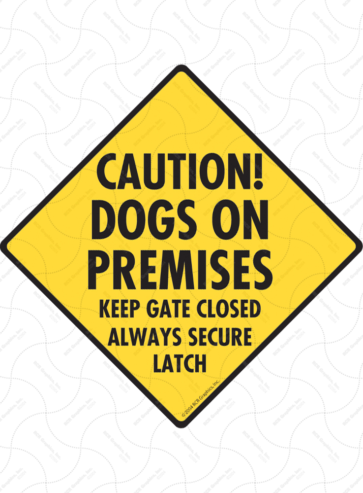 Caution! Dogs on Premises - Gate Latched Signs and Sticker