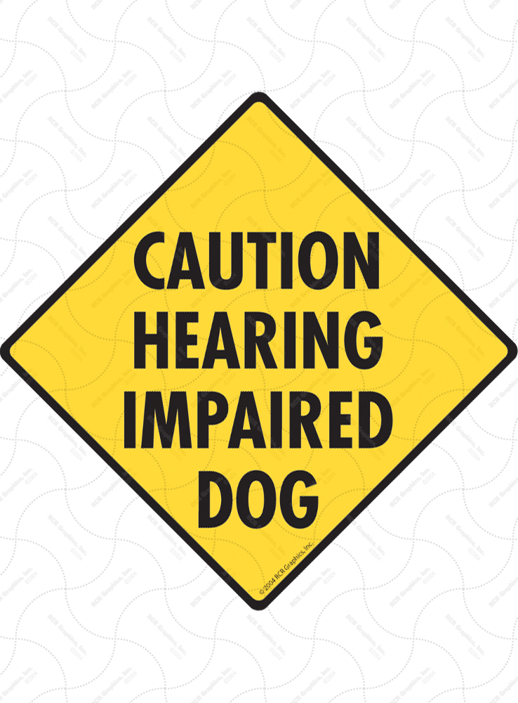 Caution! Hearing Impaired Dog Signs
