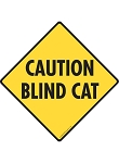 Caution! Blind Cat Signs and Sticker
