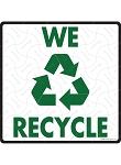 We Recycle Signs or Sticker