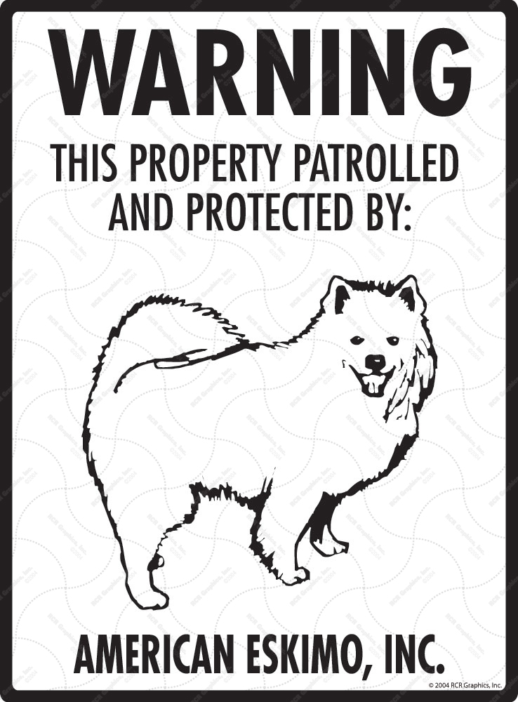 American Eskimo Dog! Property Patrolled Sign - 9