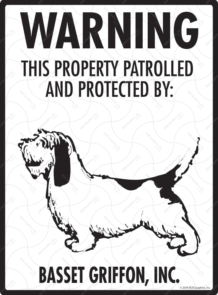 Basset Griffon! Property Patrolled Sign - 9