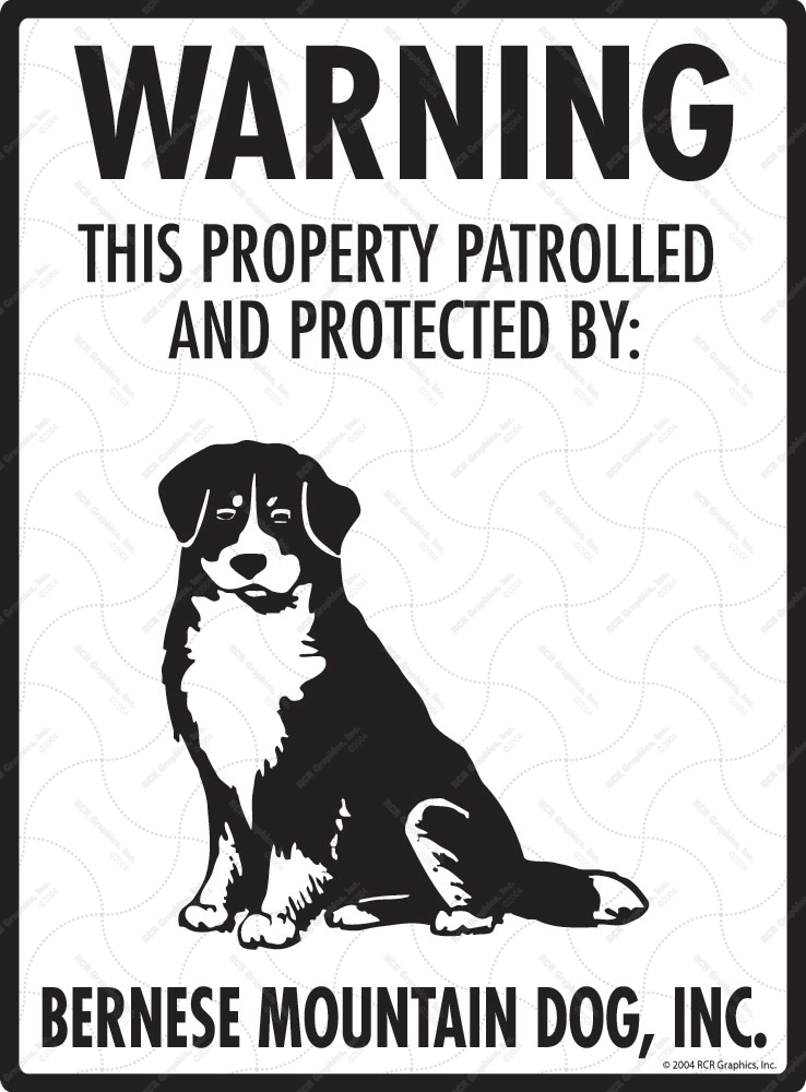 Bernese Mountain Dog! Property Patrolled Sign - 9
