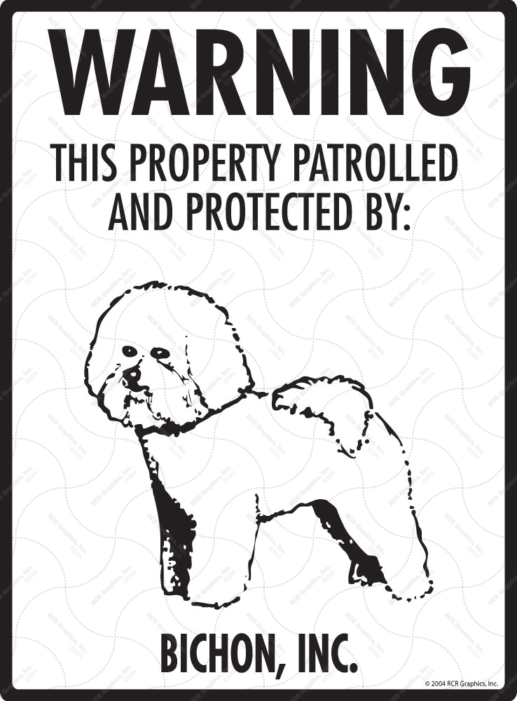 Bichon Frise! Property Patrolled Sign - 9