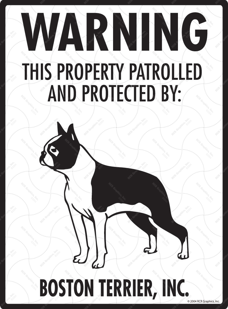 Boston Terrier! Property Patrolled Sign - 9