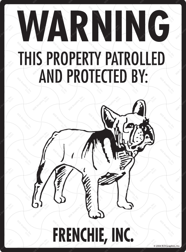 French Bulldog (Frenchie) Property Patrolled Sign - 9