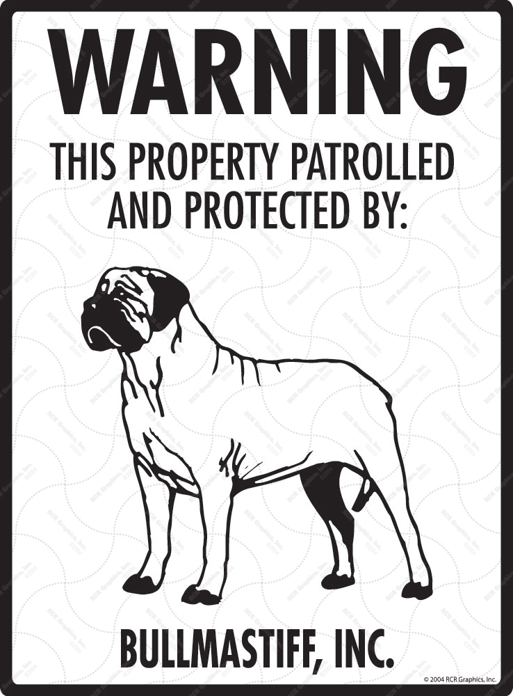 Bullmastiff! Property Patrolled Sign - 9