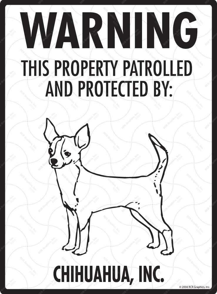 Chihuahua (Short Hair) Property Patrolled Sign - 9