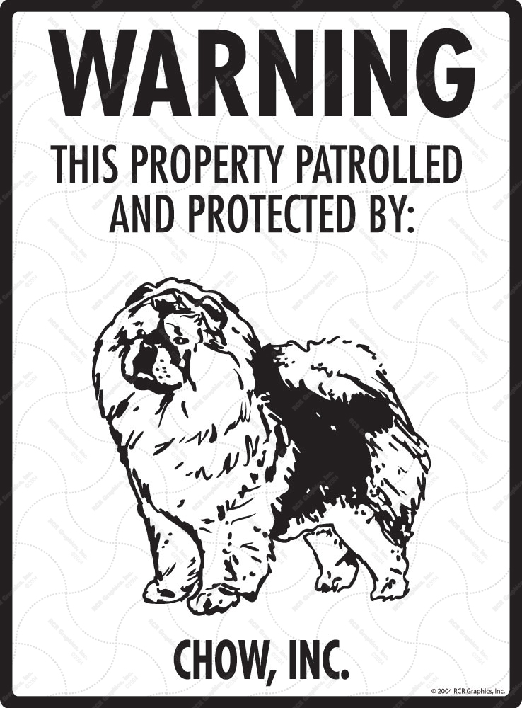 Chow! Property Patrolled Sign - 9