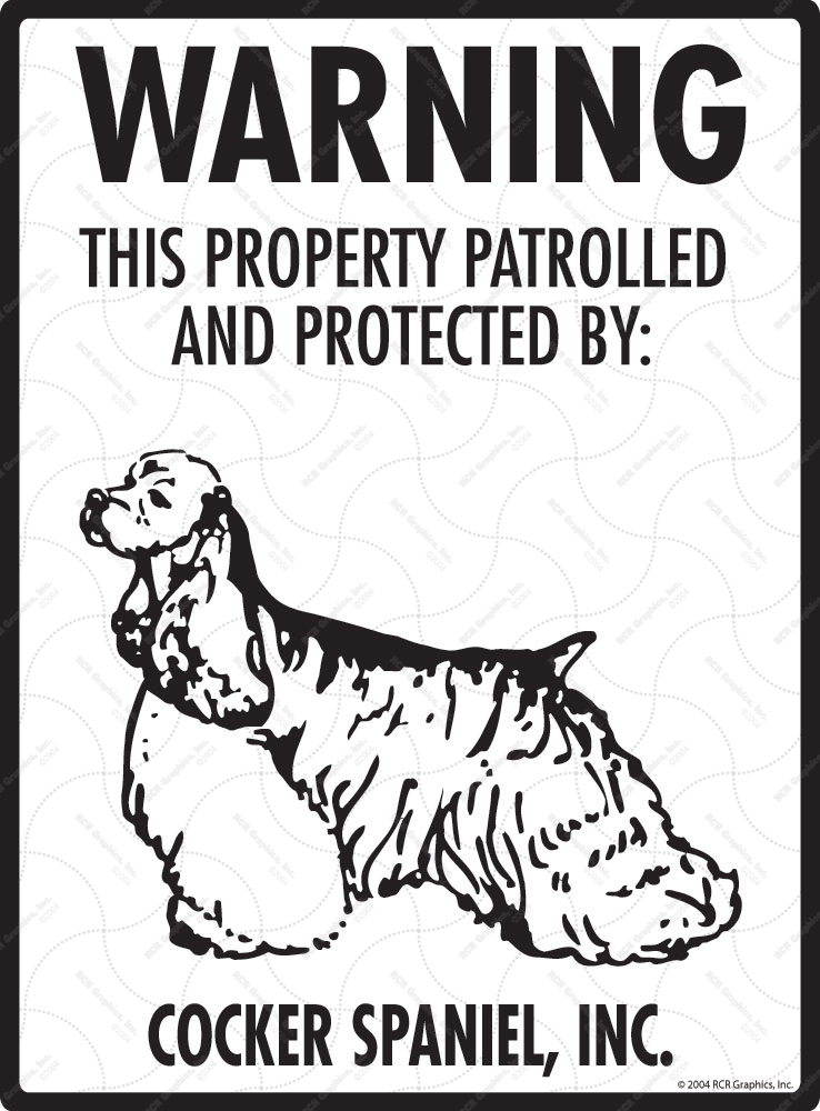 Cocker Spaniel! Property Patrolled Sign - 9