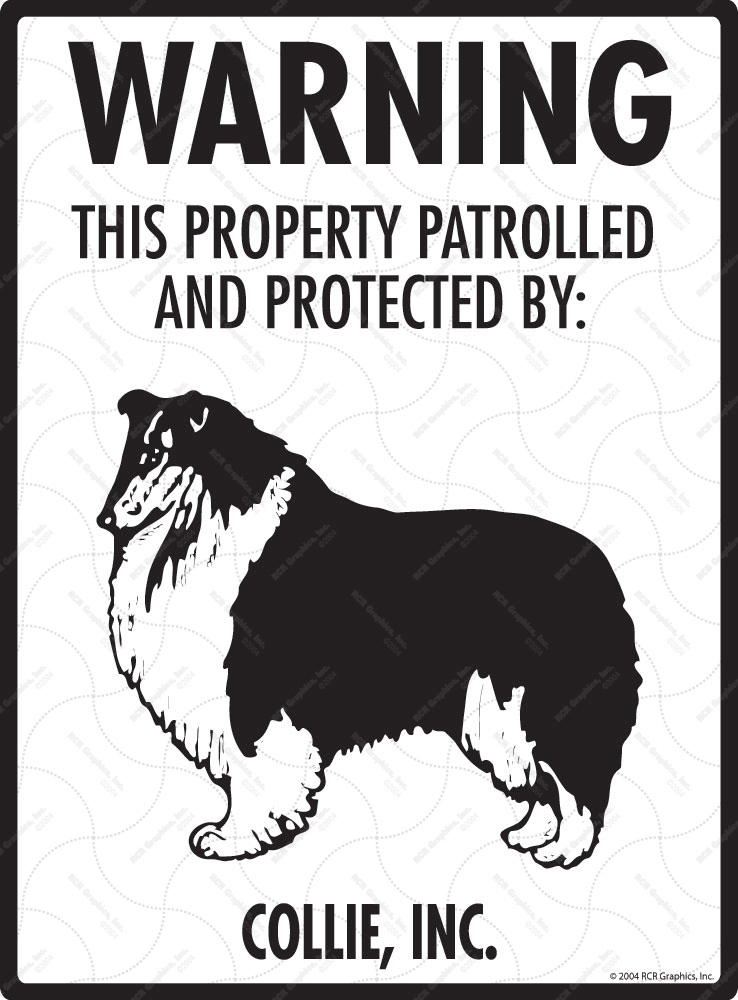 Collie! Property Patrolled Sign - 9
