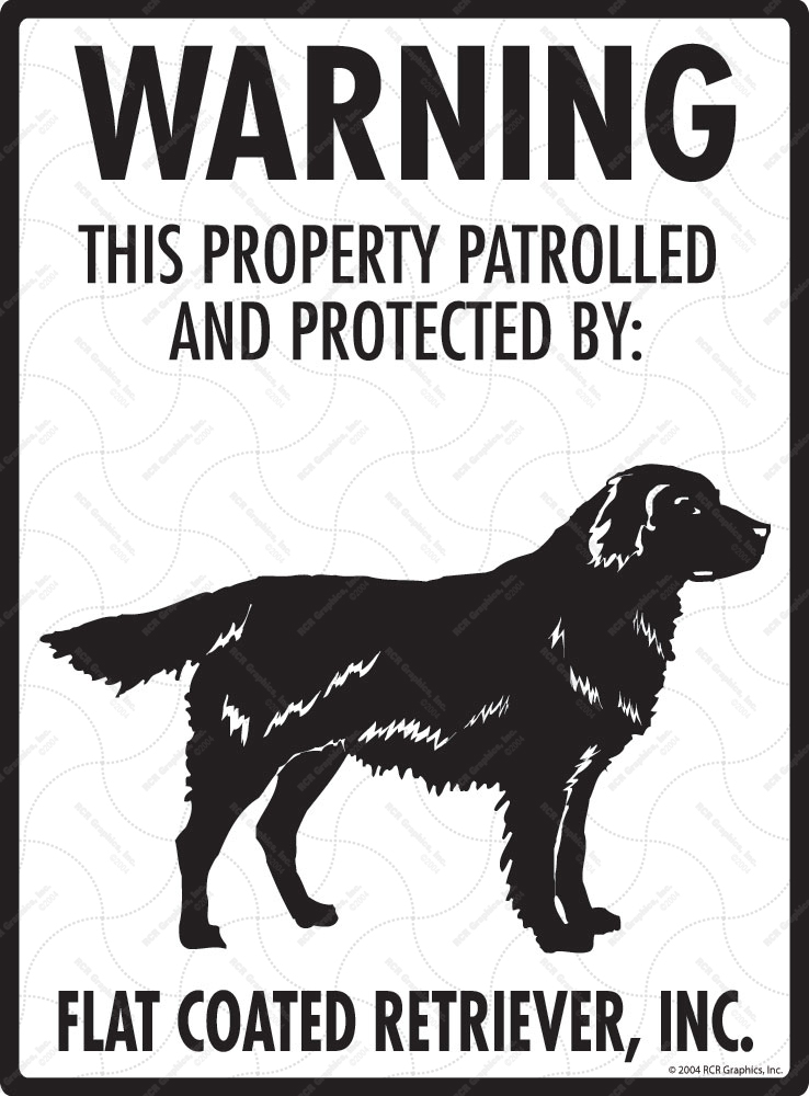 Flat-Coated Retriever! Property Patrolled Sign - 9