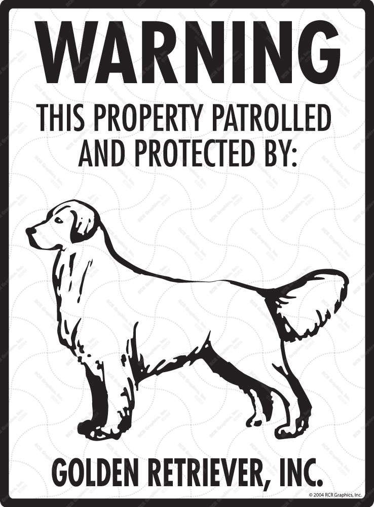 Golden Retriever! Property Patrolled Sign - 9