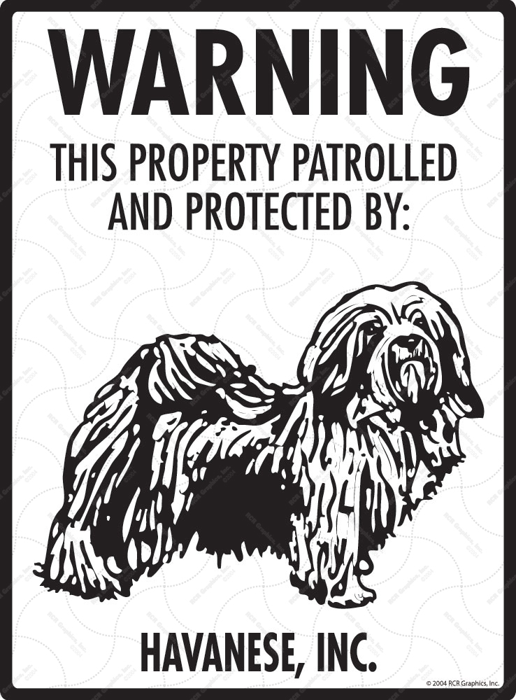 Havanese! Property Patrolled Sign - 9