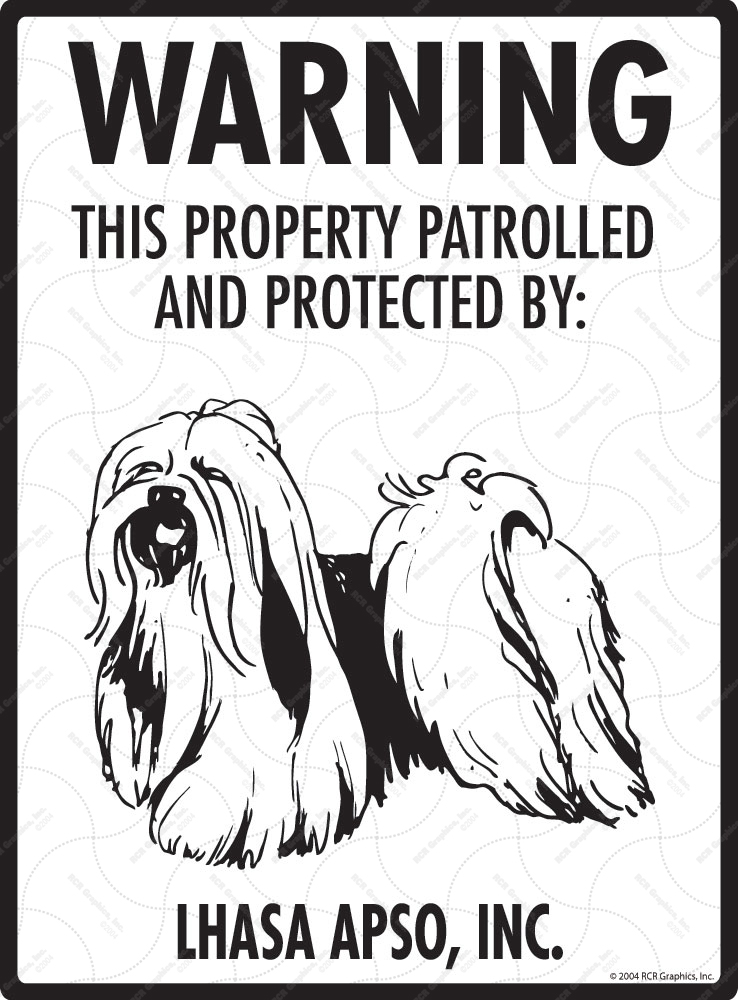 Lhasa Apso! Property Patrolled Sign - 9